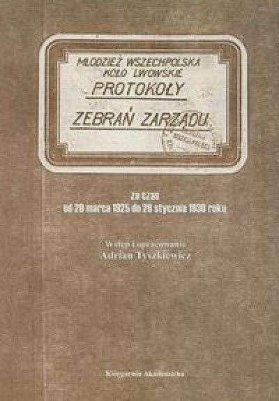Protokoly_posiedzen_zarzadu__Mlodziezy_Wszechpolskiej_Kola_Lwowskiego_za_czas_od_20_marca_1925_do_29_stycznia_1930
