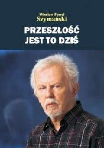 Przeszlosc_jest_to_dzis