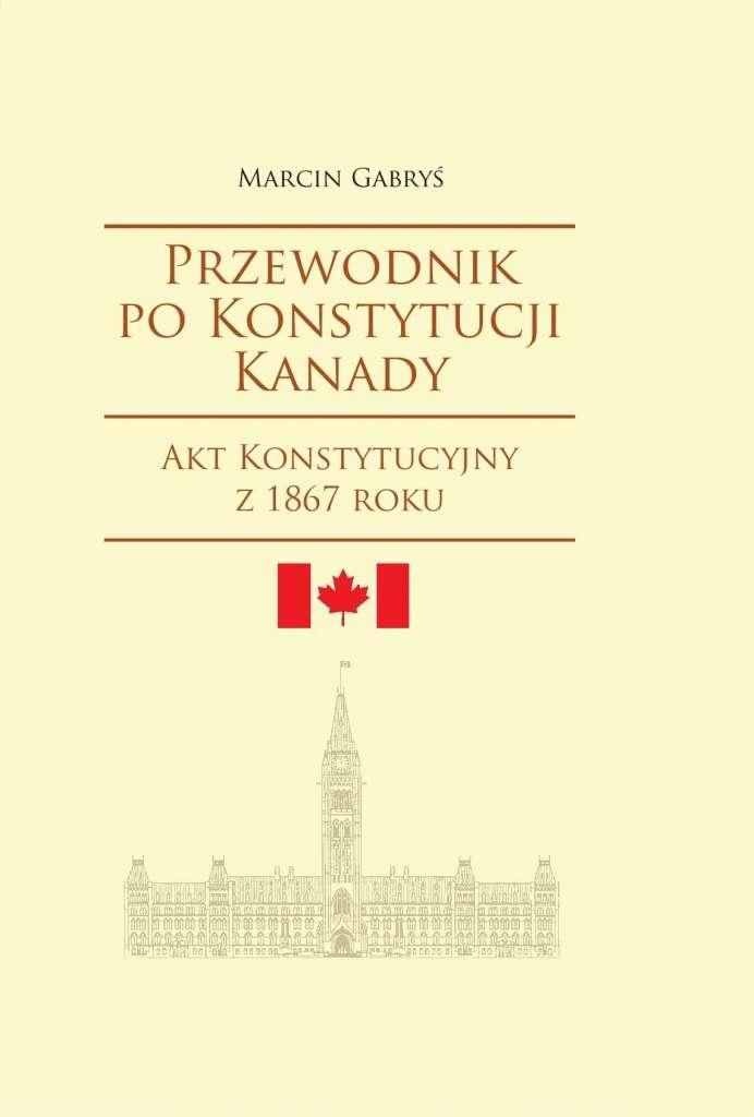Przewodnik_po_konstytucji_Kanady._Cz.1_Akt_Konstytucyjny_z_1867_roku