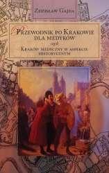Przewodnik_po_Krakowie_dla_medykow_czyli_Krakow_medyczny_w_aspekcie_historycznym