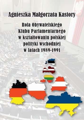 Rola_Obywatelskiego_Klubu_Parlamentarnego_w_ksztaltowaniu_polskiej_polityki_wschodniej_w_latach_1989_1991
